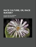 Race Culture; Or, Race Suicide?. (a Plea for the Unborn) af Robert Reid Rentoul