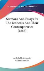 Sermons and Essays by the Tennents and Their Contemporaries (1856) af Archibald Alexander, Gilbert Tennent