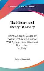 The History and Theory of Money af Sidney Sherwood