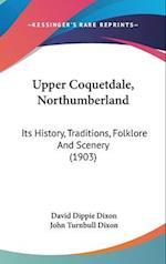 Upper Coquetdale, Northumberland af David Dippie Dixon