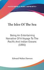 The Isles of the Sea af Edward Walter Dawson
