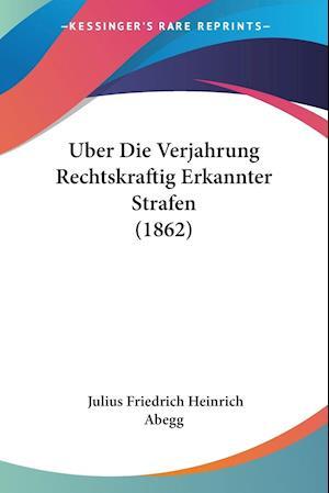 Uber Die Verjahrung Rechtskraftig Erkannter Strafen (1862)