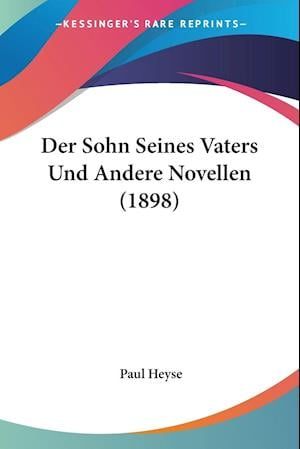 Der Sohn Seines Vaters Und Andere Novellen (1898)