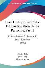 Essai Critique Sur L'Idee de Continuation de La Personne, Part 1 af Georges Verley, Jules Uhry, Olivier Jallu