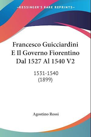 Francesco Guicciardini E Il Governo Fiorentino Dal 1527 Al 1540 V2