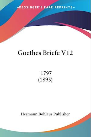 Goethes Briefe V12