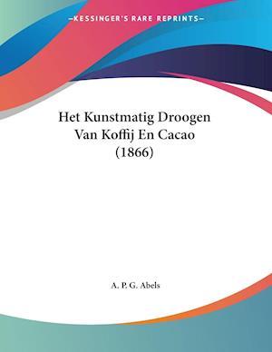 Het Kunstmatig Droogen Van Koffij En Cacao (1866)