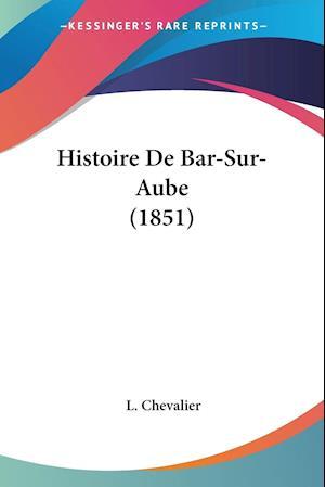Histoire De Bar-Sur-Aube (1851)