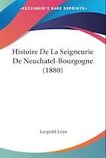 Histoire de La Seigneurie de Neuchatel-Bourgogne (1880) af Leopold Loye