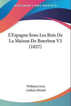L'Espagne Sous Les Rois De La Maison De Bourbon V3 (1827)
