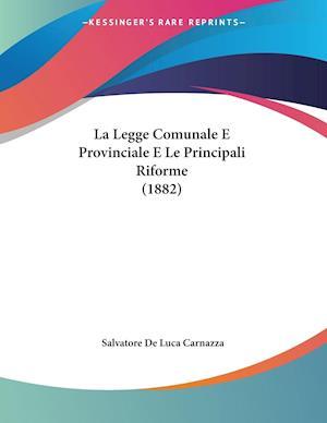 La Legge Comunale E Provinciale E Le Principali Riforme (1882)