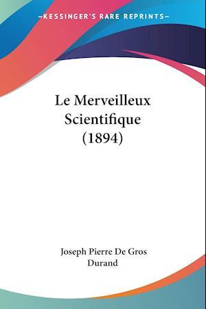 Le Merveilleux Scientifique (1894)
