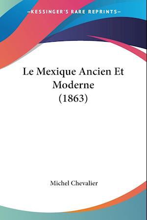 Le Mexique Ancien Et Moderne (1863)