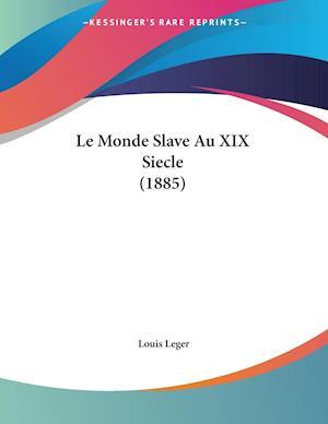 Le Monde Slave Au XIX Siecle (1885)