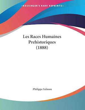 Les Races Humaines Prehistoriques (1888)