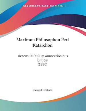 Maximou Philosophou Peri Katarchon