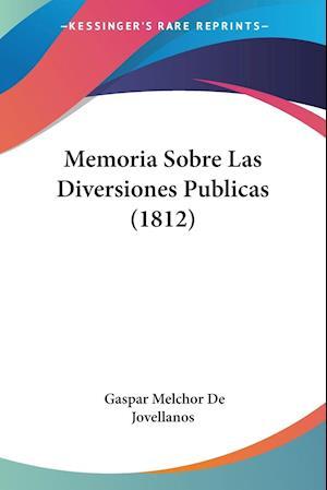 Memoria Sobre Las Diversiones Publicas (1812)