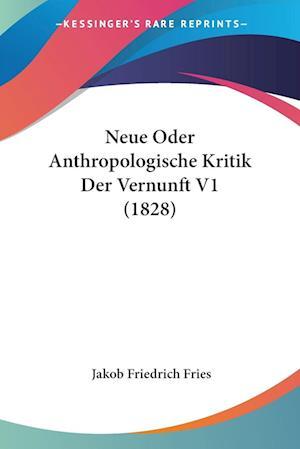Neue Oder Anthropologische Kritik Der Vernunft V1 (1828)