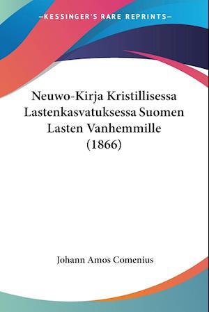 Neuwo-Kirja Kristillisessa Lastenkasvatuksessa Suomen Lasten Vanhemmille (1866)