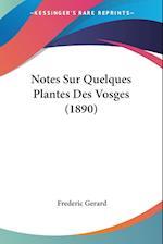 Notes Sur Quelques Plantes Des Vosges (1890) af Frederic Gerard