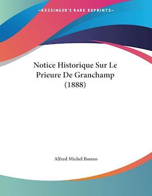 Notice Historique Sur Le Prieure De Granchamp (1888)
