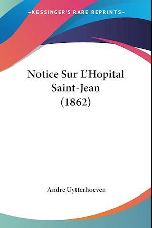 Notice Sur L'Hopital Saint-Jean (1862)