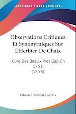 Observations Critiques Et Synonymiques Sur L'Herbier de Chaix af Edouard Timbal-Lagrave