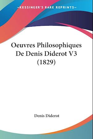 Oeuvres Philosophiques De Denis Diderot V3 (1829)