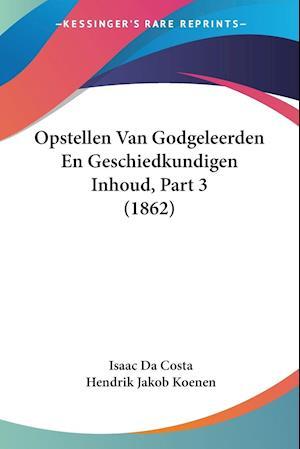 Opstellen Van Godgeleerden En Geschiedkundigen Inhoud, Part 3 (1862)