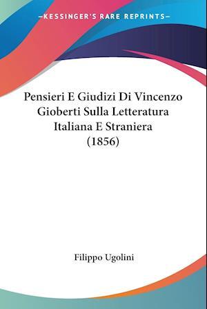 Pensieri E Giudizi Di Vincenzo Gioberti Sulla Letteratura Italiana E Straniera (1856)