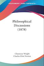Philosophical Discussions (1878) af Chauncey Wright, Charles Eliot Norton