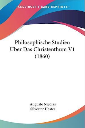 Philosophische Studien Uber Das Christenthum V1 (1860)