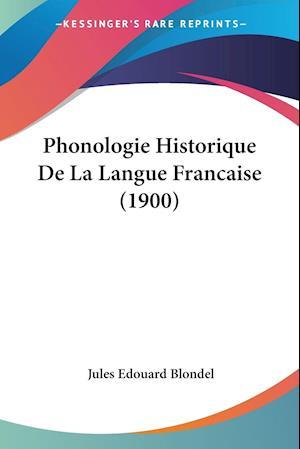 Phonologie Historique De La Langue Francaise (1900)