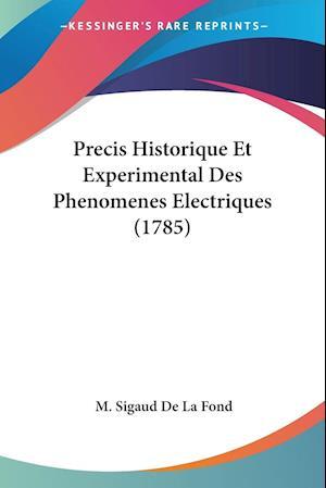 Precis Historique Et Experimental Des Phenomenes Electriques (1785)