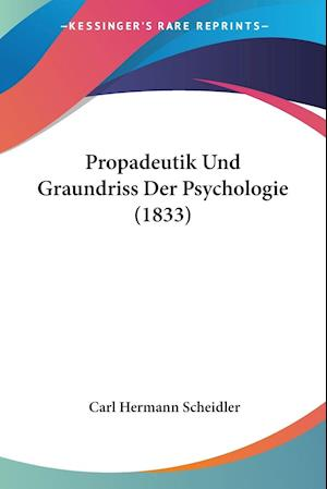 Propadeutik Und Graundriss Der Psychologie (1833)