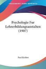 Psychologie Fur Lehrerbildungsanstalten (1907) af Paul Richter