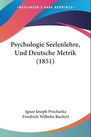 Psychologie Seelenlehre, Und Deutsche Metrik (1851)