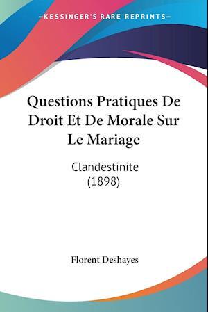 Questions Pratiques De Droit Et De Morale Sur Le Mariage