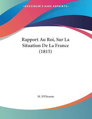 Rapport Au Roi, Sur La Situation De La France (1815)