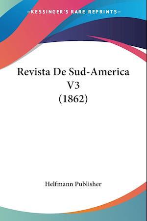 Revista De Sud-America V3 (1862)