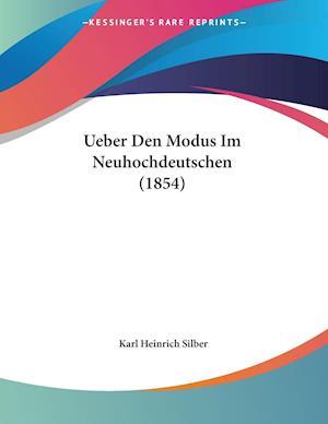 Ueber Den Modus Im Neuhochdeutschen (1854)