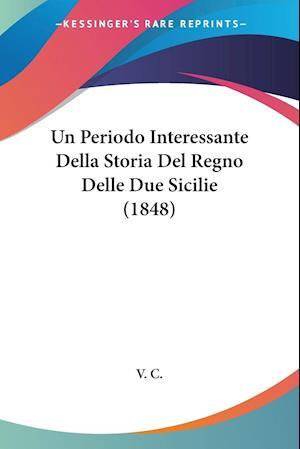 Un Periodo Interessante Della Storia Del Regno Delle Due Sicilie (1848)
