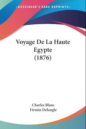 Voyage De La Haute Egypte (1876)
