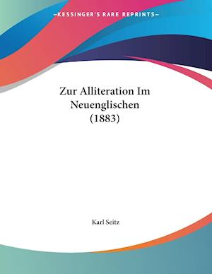 Zur Alliteration Im Neuenglischen (1883)