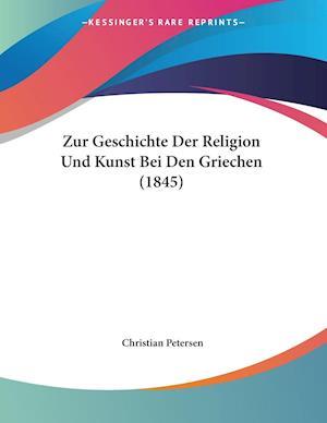 Zur Geschichte Der Religion Und Kunst Bei Den Griechen (1845)