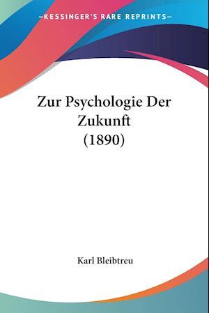 Zur Psychologie Der Zukunft (1890)