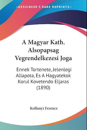 A Magyar Kath. Alsopapsag Vegrendelkezesi Joga