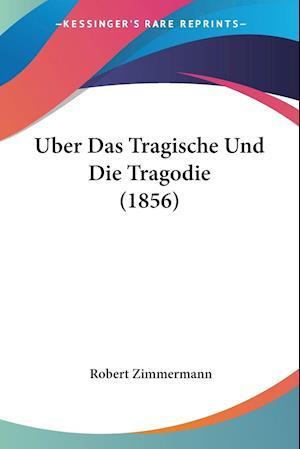 Uber Das Tragische Und Die Tragodie (1856)