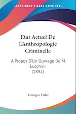 Etat Actuel de L'Anthropologie Criminelle af Georges Vidal