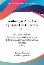 Anthologie Aus Den Lyrikern Der Griechen V1 af Eduard Buchholz, Rudolf Peppmuller